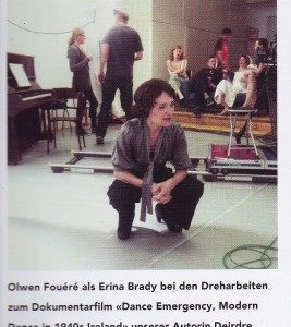 Tanz Magazin page 56, April 2015.  On the set of Dance Emergency at CoisCeim Dance Studio with Olwen Fouere as Erina Brady, Liadain Herriott, Gary Farrelly, Helen McNulty, Russell Gleeson (camera man), and Deirdre Mulrooney (writer/ director).  Photo by Dragana Jurisic.
